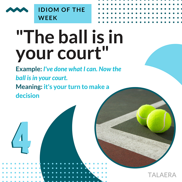 Business English Idioms - ball is in your court