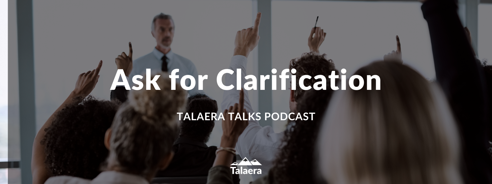 Ask for Clarification - Talaera Talks Business English Podcast
