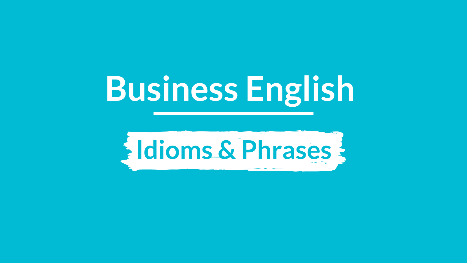 Business English - Idioms and Phrases Talaera