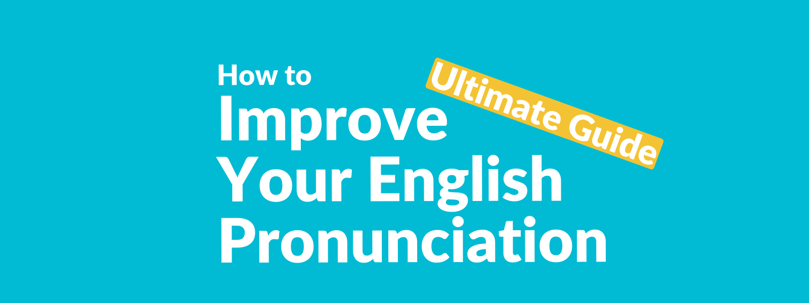 How to improve your English pronunciation Talaera Guide-1