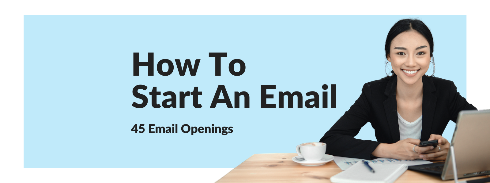 How to start an email - 45 useful email openings - Talaera Business English Training