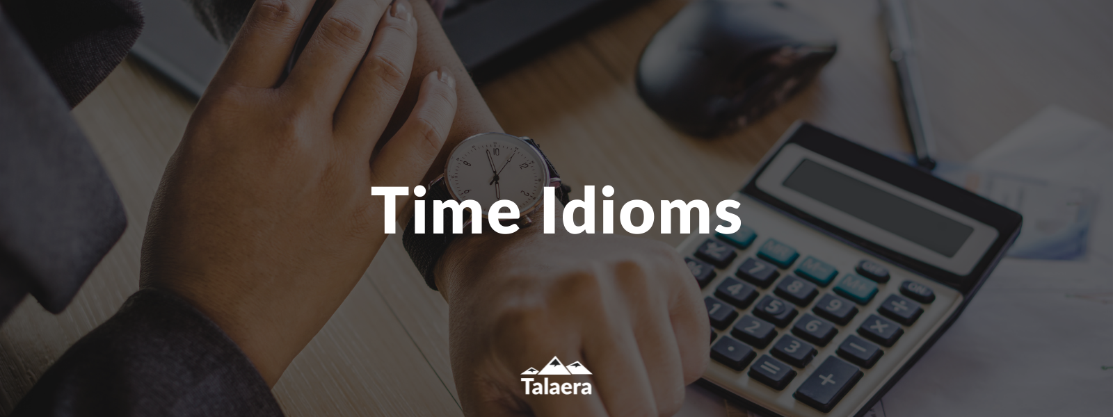 Once in a blue moon and other time idioms - Talaera Business English