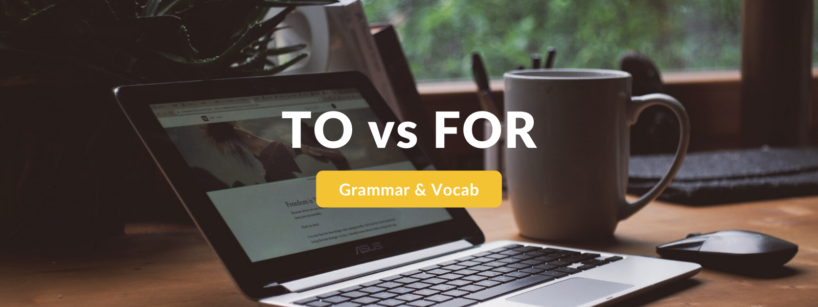TO VS FOR English grammar Tips Talaera