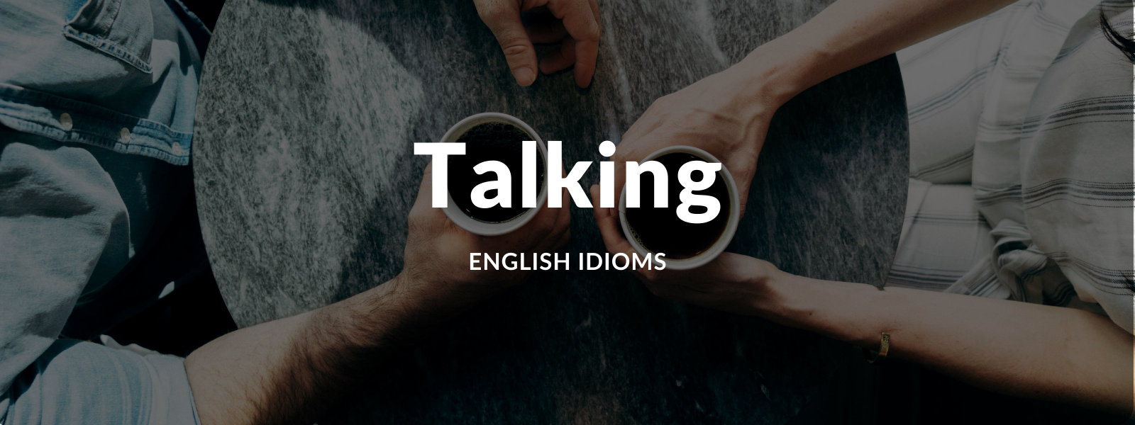 Top 15 Idioms About Talking To Show Off At Work