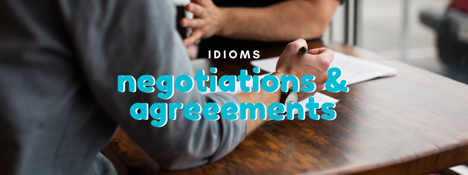 Talaera Business Idioms Negotiations and Agreements
