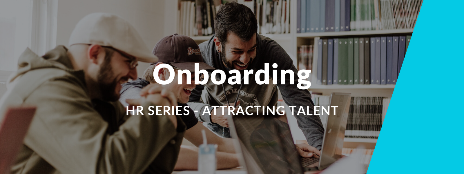 HR Series - Effective onboarding to attract talent