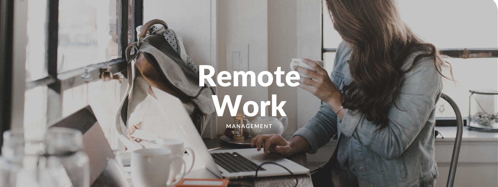 Remote Work Management Tips